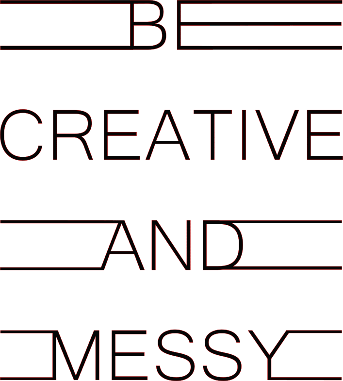 Be Creative and messy